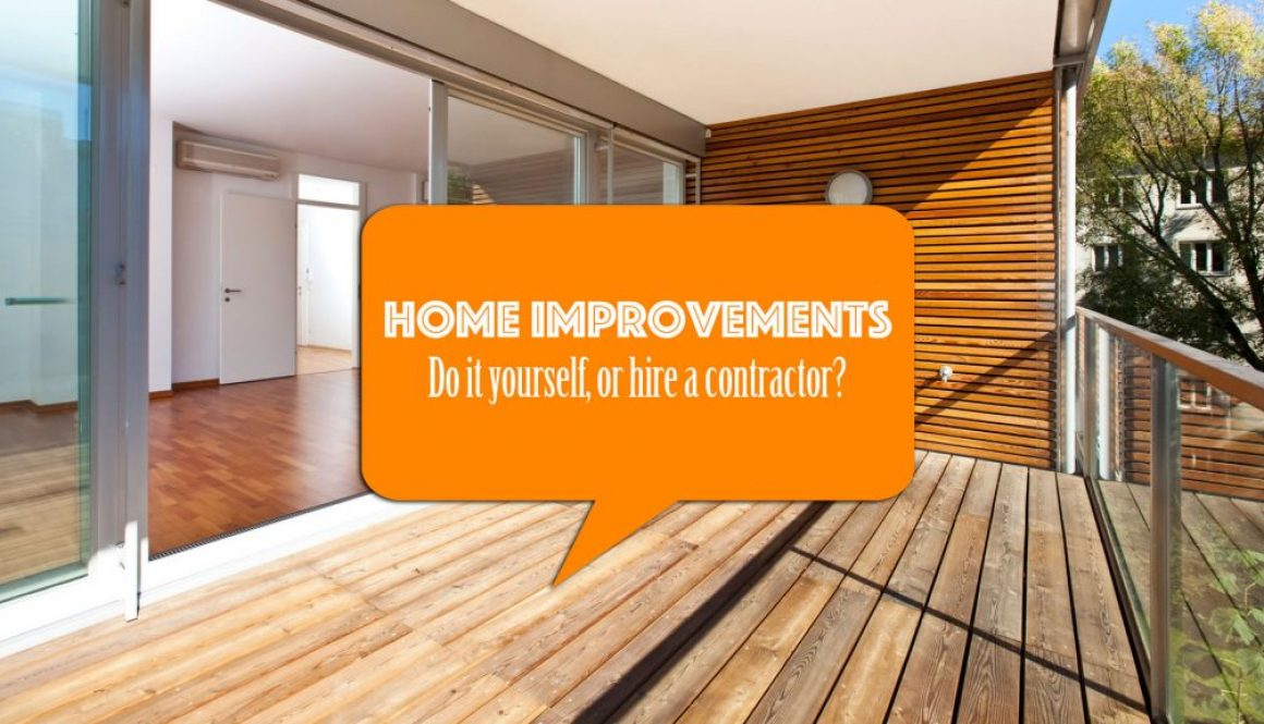 Home improvements – Do it yourself or hire a contractor?
