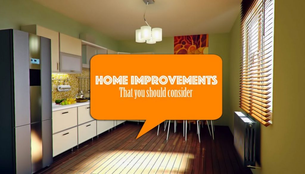 Home improvements that you should consider